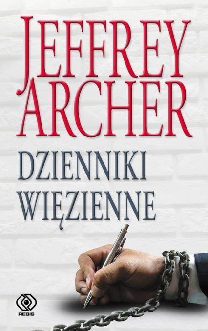 Dzienniki więzienne - Jeffrey Archer | okładka