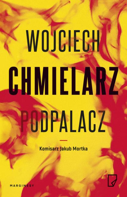 Podpalacz - Wojciech Chmielarz   okładka