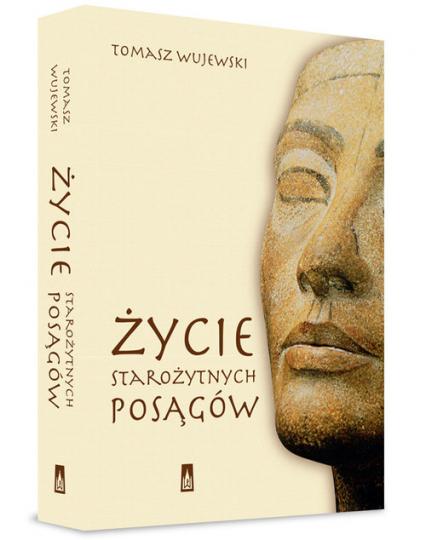 Życie starożytnych posągów - Tomasz Wujewski | okładka