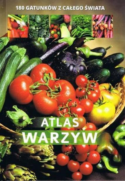 Atlas warzyw 180 gatunków z całego świata - Agnieszka Gawłowska | okładka