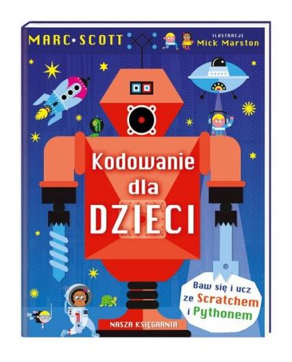 Kodowanie dla dzieci - Scott Marc | okładka