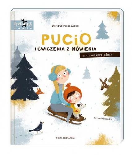 Pucio i ćwiczenia z mówienia, czyli nowe słowa i zdania - Marta Galewska-Kustra | okładka