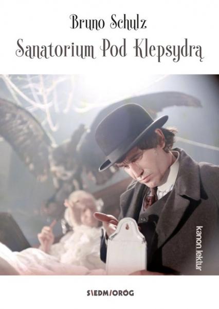 Sanatorium Pod Klepsydrą - Bruno Schulz   okładka