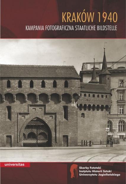 Kraków 1940 Kampania fotograficzna Staatliche Bildstelle - Wojciech Walanus | okładka
