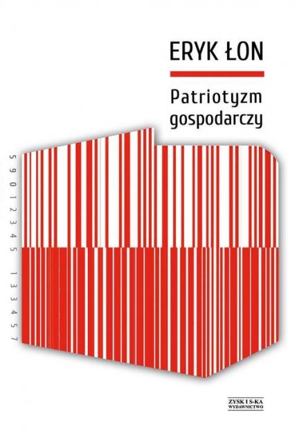 Patriotyzm gospodarczy - Eryk Łon | okładka