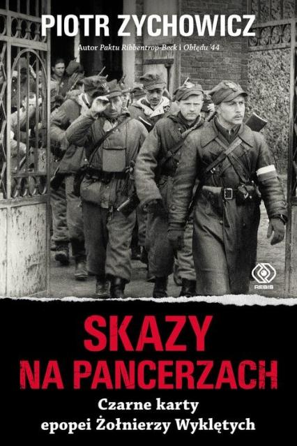 Skazy na pancerzach Czarne karty epopei Żołnierzy Wyklętych - Piotr Zychowicz | okładka
