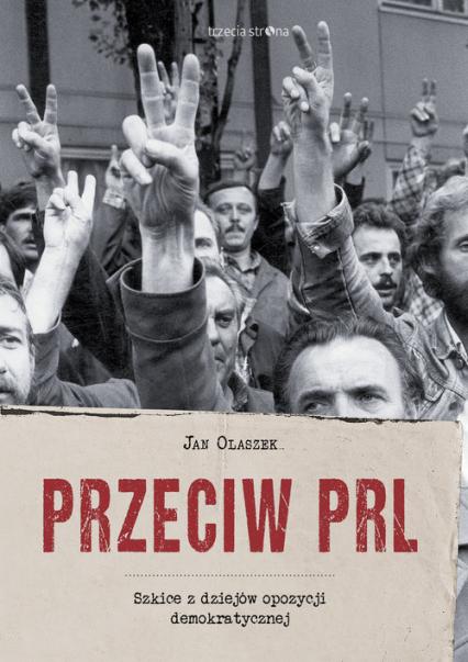 Znalezione obrazy dla zapytania Przeciw PRL. Szkice z dziejów opozycji demokratycznej