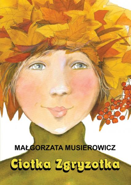 Ciotka Zgryzotka - Małgorzata Musierowicz | okładka