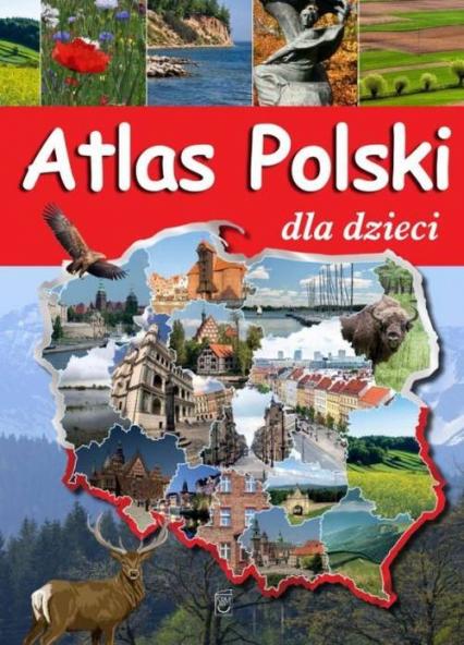Atlas polski dla dzieci - Karolina Wolszczak | okładka