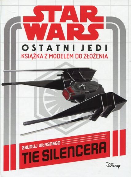 Star Wars Ostatni Jedi Książka z modelem do złożenia Zbuduj własnego Tie Silencera -  | okładka