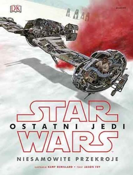 Star Wars Ostatni Jedi Niesamowite przekroje -  | okładka