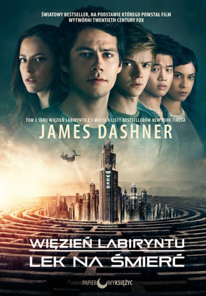 Więzień labiryntu Lek na śmierć Tom 3 - James Dashner | okładka