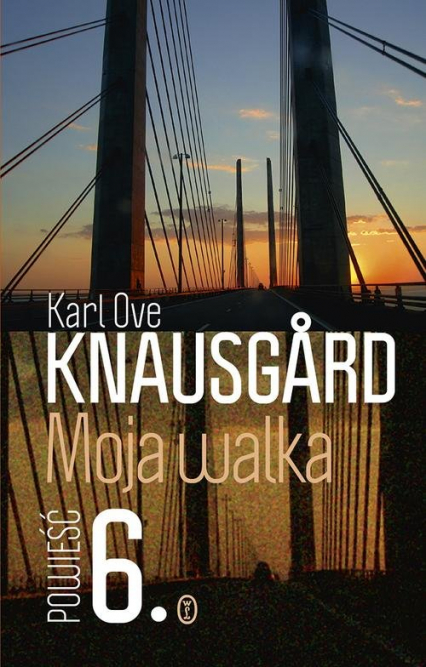 Moja walka Księga 6 - Knausgard Karl Ove | okładka