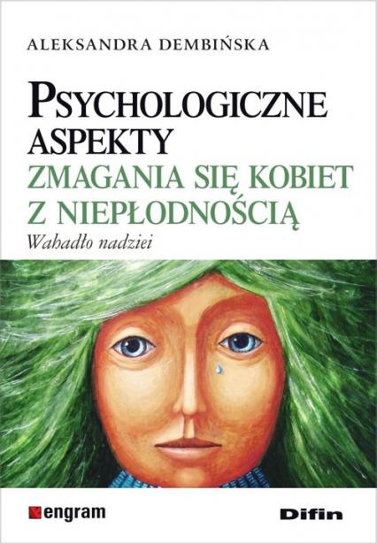 Psychologiczne aspekty zmagania się kobiet z niepłodnością Wahadło nadziei - Aleksandra Dembińska | okładka