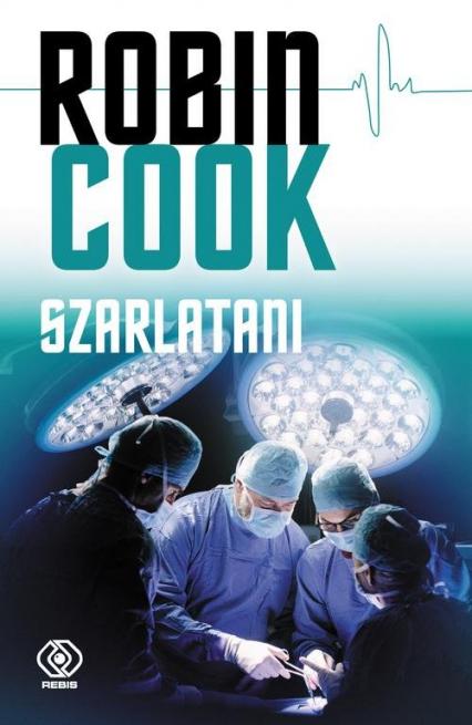 Szarlatani - Robin Cook | okładka