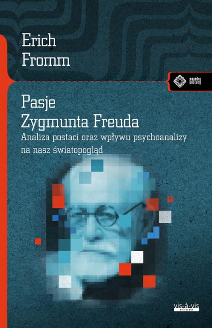 Pasje Zygmunta Freuda - Erich Fromm | okładka