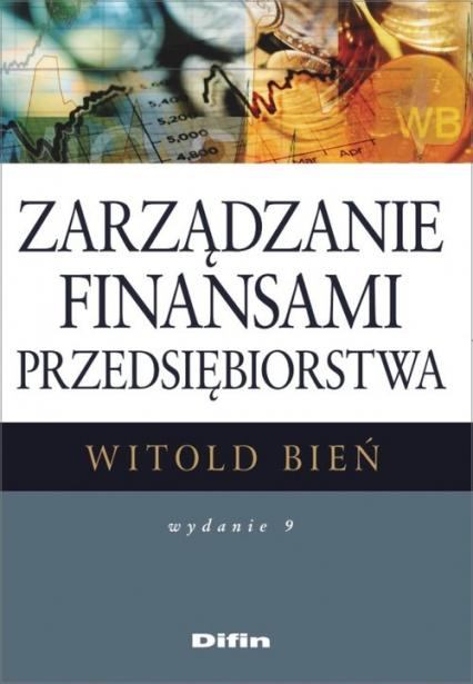 Zarządzanie finansami przedsiębiorstwa - Witold Bień | okładka