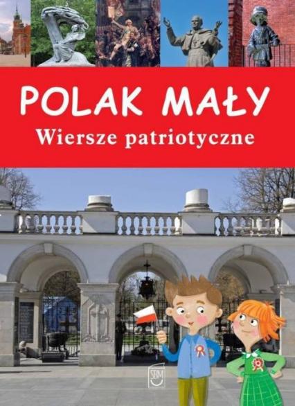 Polak mały Wiersze patriotyczne - Anna Paszkiewicz | okładka