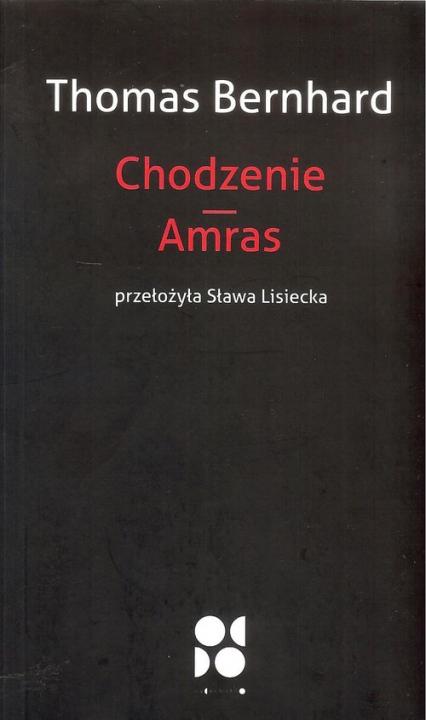 Chodzenie Amras - Thomas Bernhard | okładka