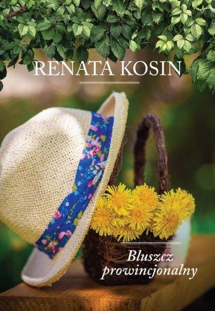 Bluszcz prowincjonalny - Renata Kosin | okładka