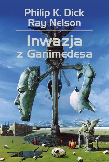 Inwazja z Ganimedesa - Dick Philip K., Nelson Ray | okładka