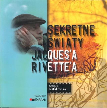 Sekretne Światy Jacques'a Rivette'a - zbiorowa Praca | okładka