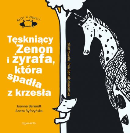 Tęskniący Zenon i żyrafa, która spadła z krzesła Bajki o empatii - Berendt Joanna, Ryfczyńska Aneta | okładka