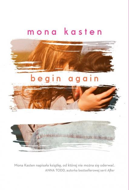 Begin Again Powieść - Mona Kasten | okładka