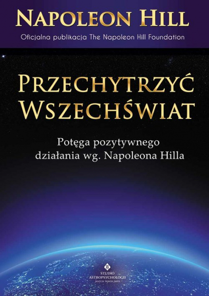 Przechytrzyć Wszechświat - Napoleon Hill | okładka