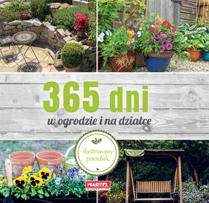 365 dni w ogrodzie i na działce Ilustrowany poradnik -  | okładka