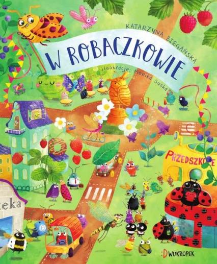 W Robaczkowie - Katarzyna Biegańska | okładka