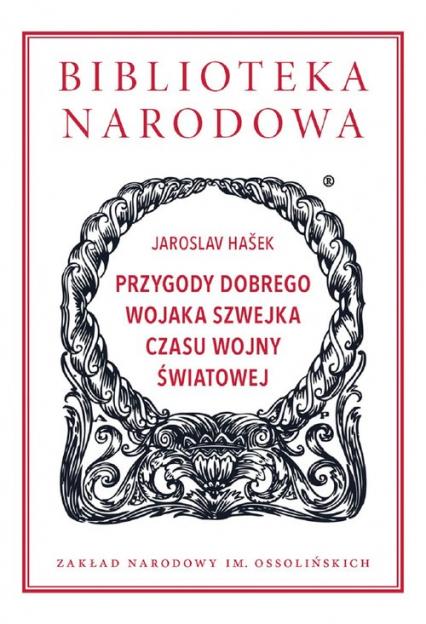 Przygody dobrego wojaka Szwejka czasu wojny światowej - Jaroslav Hašek   okładka