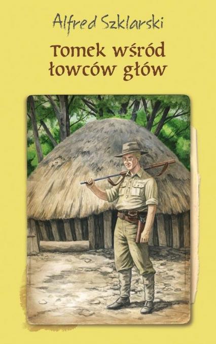 Tomek wśród łowców głów - Alfred Szklarski | okładka