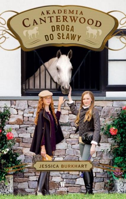 Droga do sławy Akademia Canterwood 19 - Jessica Burkhart   okładka