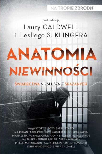 Anatomia niewinności Świadectwa niesłusznie skazanych - Klinger Leslie S., Caldwell Laura | okładka