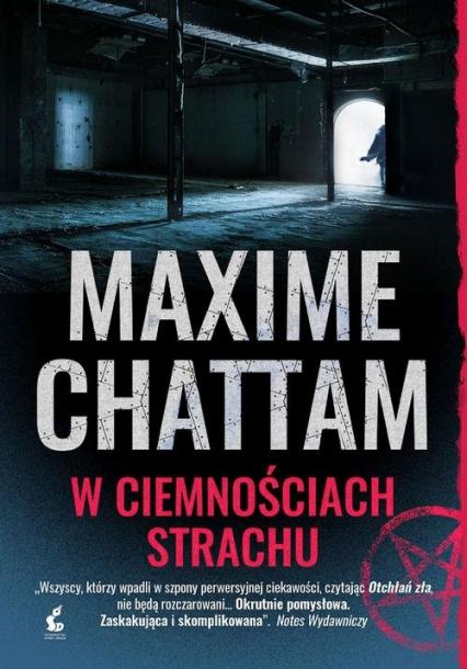 Trylogia zła 2 W ciemnościach strachu - Maxime Chattam | okładka