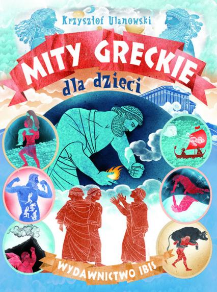 Mity greckie dla dzieci - Krzysztof Ulanowski   okładka