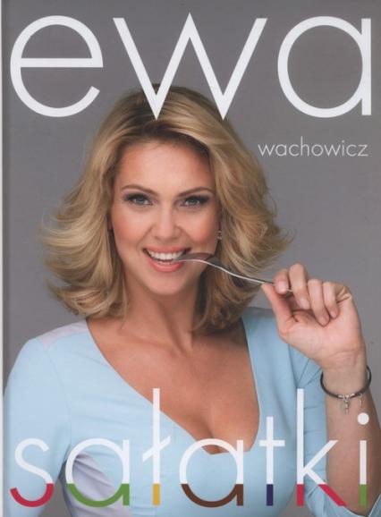 Ewa Wachowicz Sałatki - Ewa Wachowicz | okładka