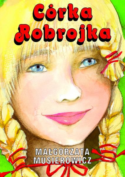 Córka Robrojka - Małgorzata Musierowicz | okładka