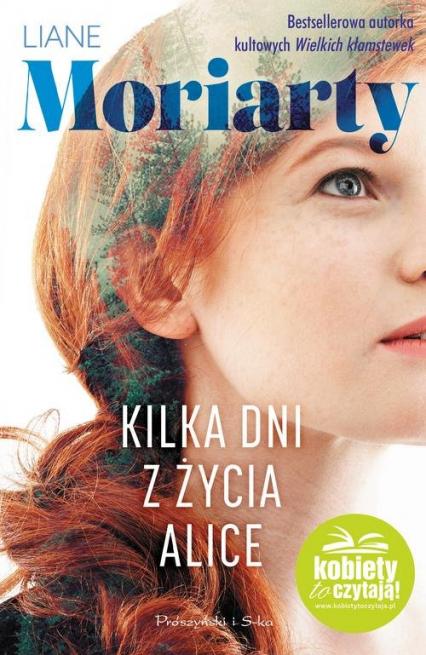 Kilka dni z życia Alice - Liane Moriarty | okładka