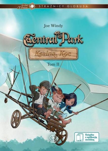 Strażnicy Globusa Central Park Kraina Koe Tom 2 - Joe Windy   okładka