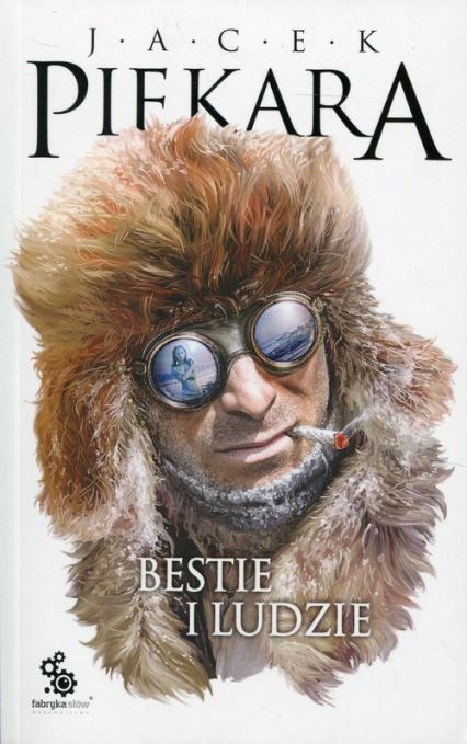 Bestie i ludzie - Jacek Piekara   okładka
