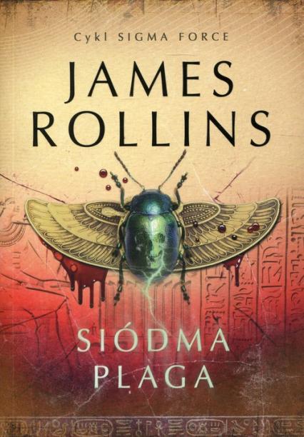 Siódma Plaga Sigma Force 12 - James Rollins | okładka
