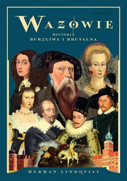 Wazowie Historia burzliwa i brutalna - Herman Lindqvist | okładka