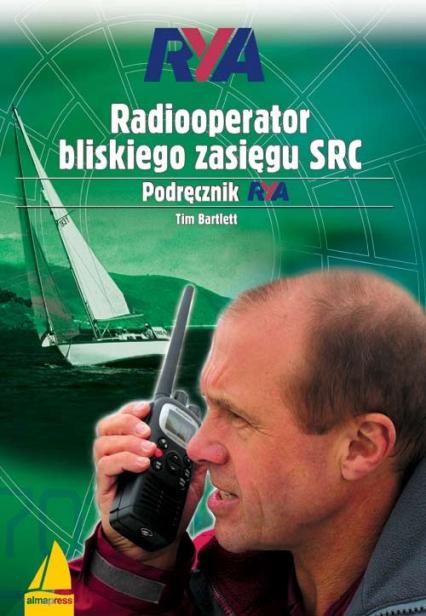 Radiooperator bliskiego zasięgu SRC Podręcznik RYA - Tim Bartlett | okładka