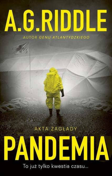 Akta zagłady Tom 1 Pandemia - A.G. Riddle | okładka