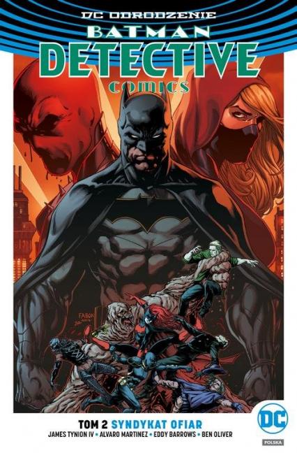 Batman Detective Comics Tom 2 Syndykat ofiar - TynionIV James, Martinez Alvaro, Barrows Eddy, Oliver Ben   okładka