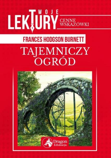 Tajemniczy ogród - Frances Hodgson-Burnett | okładka