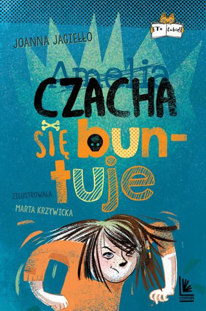 Czacha się buntuje - Joanna Jagiełło | okładka