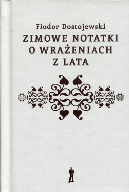 Zimowe notatki o wrażeniach z lata - Fiodor Dostojewski   okładka